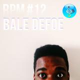 RPM #12 Bale Defoe