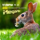 90s Explosion Festival Easter Megamix by DJ Crayfish TWC 322