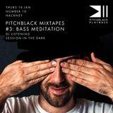 Pitchblack Mixtapes #3: Bass Meditation (Aphex Twin, Thom Yorke, Orbital, Sigur Ros, Kendrick)
