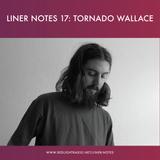 Liner Notes 17: Tornado Wallace