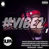 #VIBEZ VOL.1 @Supaadj