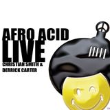 Afro Acid Live (Christian Smith & Derrick Carter)