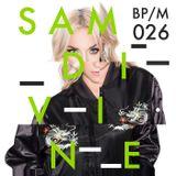 BPM/026 Sam Divine