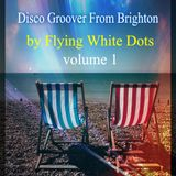 Lost In The Vault - Flying White Dots - The Disco Mashup Groover-  Brighton 2015