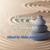 Moments Between The Thoughts 2