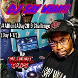 DJ SAY WHAAT!! #ABlendADay2019 Challenge (Day 1-17)