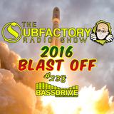 The Subfactory Radio Show #238 2016 Blast Off