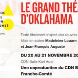 """Les 3 coups - """"Le Grand Théâtre d'Oklahama"""" - 20 et 21 novembre 2019 - CDN de Besançon"""