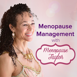 Phases of Menopause -- Menopause Taylor.ME - Dr. Barbie Taylor