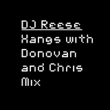 DJ Reese - Hangs with D and C Mix