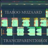 Teaboo Muzaard - TranceParent 2018.01
