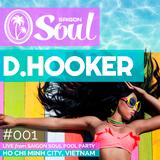 Saigon Soul Live 001 - D.Hooker
