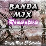 Banda Mix Romantica By Dj Mega El Salvador