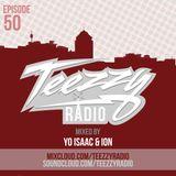 Teezzy Radio Ep. 50 Feat. Yo Isaac & Ion