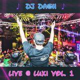 DJ Dash LIVE @ Luxi Vol. 1
