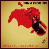 "Bink Figgins - ""Broken Bottle Burgundy"" - A Filthy Paws Mixtape"