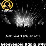 Grooveopia Radio #48 - Minimal Techno and Stuff
