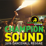 CHAMPION SOUND 2016 dancehall reggae mix