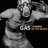 Gas Chamber - Gas Up the World