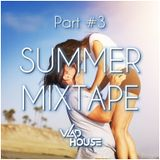 ★ Summer Mixtape (July 2015 - House Music) (Part #3) Mixed By Vlad House ★