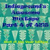 Indieground's Awesome Mixtape Part 4 of 4215 - Best of the year edition