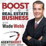 [Podcast #2] AgentsBoost Top Low and No Cost Real Estate Marketing with Wade Webb