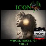 WHOSE HOUSE??? VOL. 3 (DEEP AND SOULFUL HOUSE MUSIC)