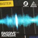 Bassive Aggressive 040 @ Bassport.fm - 09.07.2017