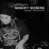 Vangar Pres. Sensory Sessions Ep.05 w/GWI Guest Mix