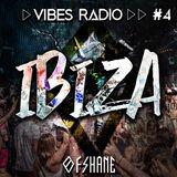 Vibes Radio - Ibiza Vibes (Episode 4)