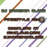 DJ Kameron Blaze - Freestyle Mix 2