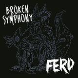 Broken Symphony #001 - FERD