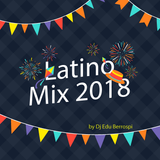 DJ EDU - LATINO MIX 2018 Vol. 01