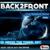 Back2Front Live Sessions Show #006 Guest Mix By Ed-Menzo [The Tunnel Rec]