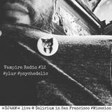 Vampire Radio #12 ☠DJ4AM☠ on #serato live @ Delirium #Mission... #PLUR #SanFrancisco
