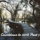 Countdown To 2016 Part 3