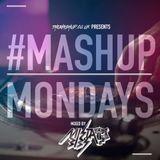 #MashupMondays mixed by Mista Bibs