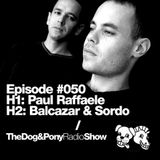 The Dog & Pony Radio Show #050: Guest Balcazar & Sordo