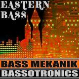BASSOTRONICS / Bass Mekanik - Eastern Bass Megamix