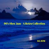 90's Slow Jam - A Retro Collection