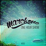 Marckone - One Hour Show #003