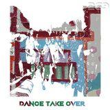 DANCE TAKE OVER