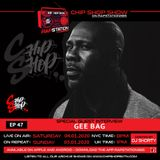 Ep 47 ft. Gee Bag The Chip Shop Show on Rapstation365