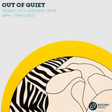 Out Of Quiet pt.46 12th January 2018