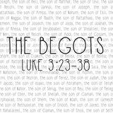 232 The Begots (Luke 3 23 - 38) Sermon