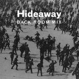 Hideaway - Back Room Mix