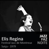 ELIS REGINA - Montreux Jazz Festival 1979
