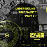 Underground? Treatment! (Part ll) Mix