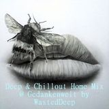 Deep & Chillout Home Mix @ Gedankenwelt by WastedDeep
