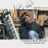 What's Love? - Vagrant Real Estate - R&B Mix Vol. 003